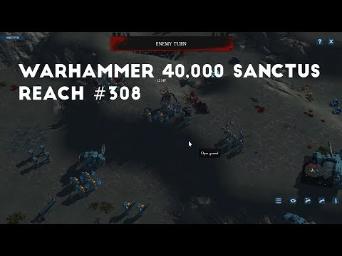 Ending The Hollow Hills | Let's Play Warhammer 40,000 Sanctus Reach #308 |