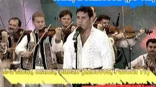 Ionuţ Dolănescu (pe viu) - M-a făcut, mama, oltean (22nov06, Favorit Tv) www.MARIACIOBANU.org