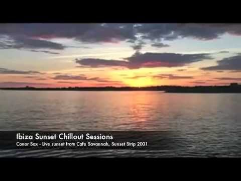 Ibiza Sunset Chillout Sessions - Conor Sax