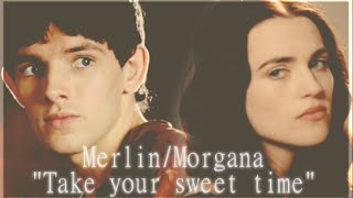 Merlin & Morgana || Take your sweet time (Short VideoPad Test)
