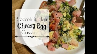 Broccoli Ham & Cheese Egg Casserole