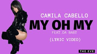 Download Lagu My Oh My - Camila Cabello feat Da Baby MP3
