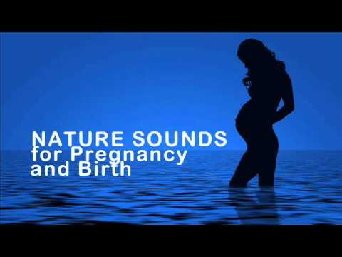 Nature Sounds for Pregnancy & Birth