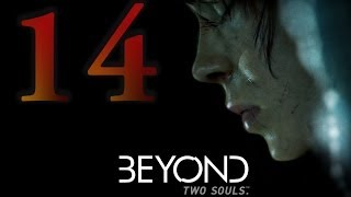 Beyond: Two Souls - Part 14: Hauntings / Black Sun (Choice Path 1) (Romance, Heal, Good, Nathan)