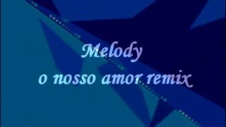 BANDA OS BROTHERS - MELODY O NOSSO AMOR