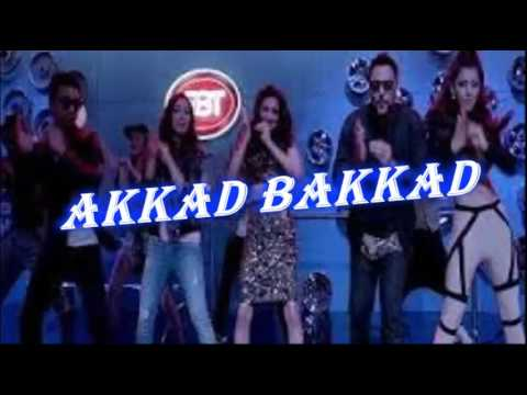 Akkad Bakkad Full Song Lyrics - BOLLYWOOD LYRICS SONGS