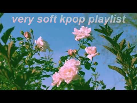 very soft kpop playlist