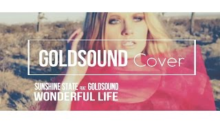 Video Sunshine State feat Goldsound - Wonderful Life (Goldsound Cover) download MP3, 3GP, MP4, WEBM, AVI, FLV Juni 2017