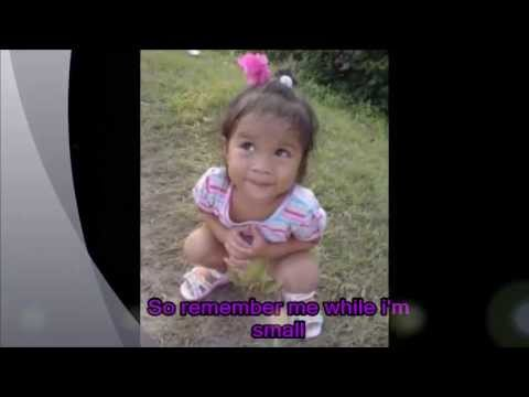 Remember me while i am small w/ lyrics