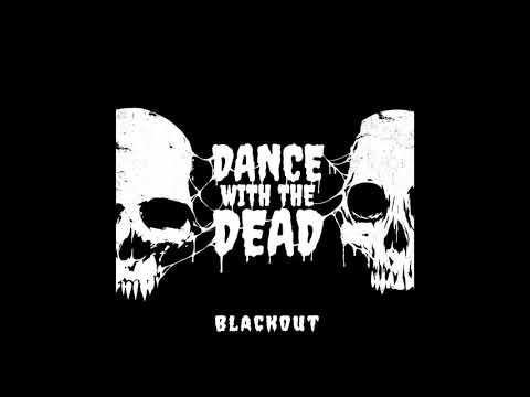 Dance with the Dead - Blackout (Full EP)