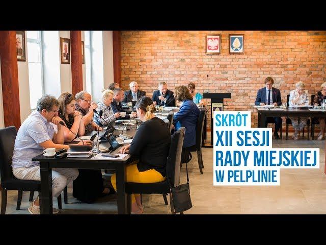 Skrót z XII Sesji Rady Miejskiej w Pelplinie (20.09.2019)