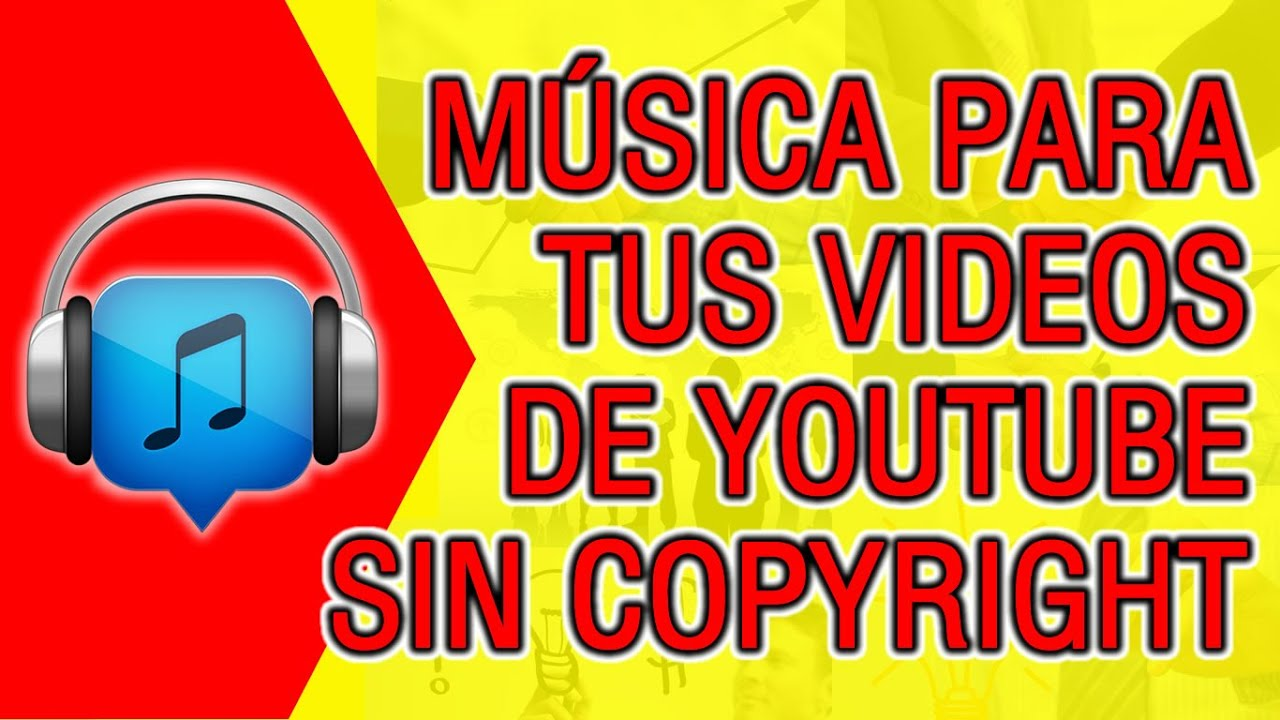 Musica Para Tus Videos De Youtube Sin Copyright Sin Derechos De Autor Youtube