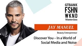 Jay Manuel:  Discover You – In a World of Social Media and Noise.