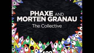 Phaxe & Morten Granau - The Collective