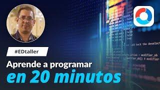 Aprende a programar en 20 minutos - #EDtaller 136