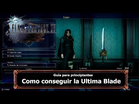 Final Fantasy XV | Tips y Trucos | Como conseguir la Ultima Blade en el Capitulo 3