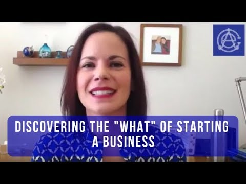 """Discovering the """"What"""" of Starting a Business"""