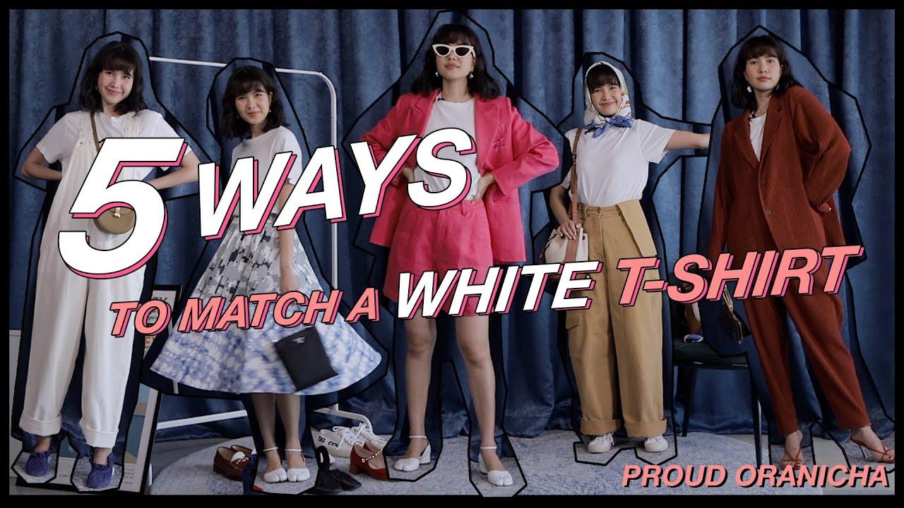 5 ways to match a white t-shirt,,เสื้อยืดสีขาวใส่กับลุคไหนดีน้าา? : ProudOranicha [ENG-SUB]