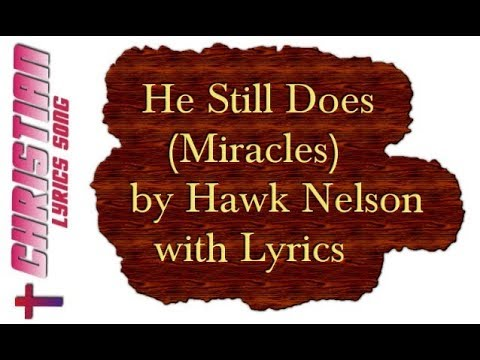 He Still Does - Miracles - Hawk Nelson with Lyrics