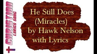 he still does miracles hawk nelson with lyrics