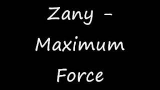Zany - Maximum Force