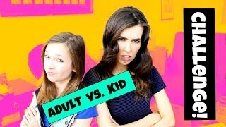 ADULT vs. KID Challenge! (with Alexis G. Zall)