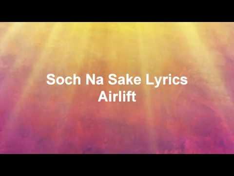 Hindi song Soch Na Sake Lyrics - Airlift