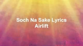 hindi song soch na sake lyrics airlift