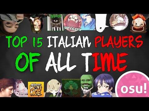 [osu!] Top 15 Italian players OF ALL TIME! (2007-2017) [ENG SUB]