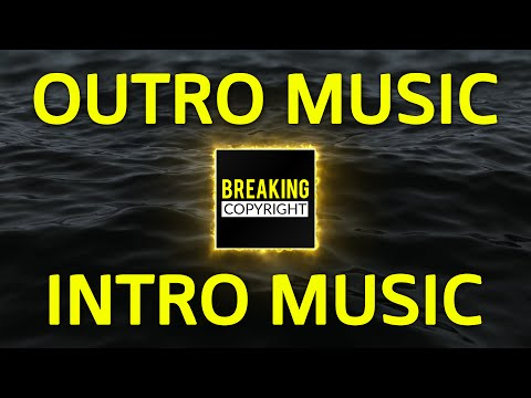 Outro Music, Intro Music, Montage Music - Non Copyrighted   Free Songs To Use