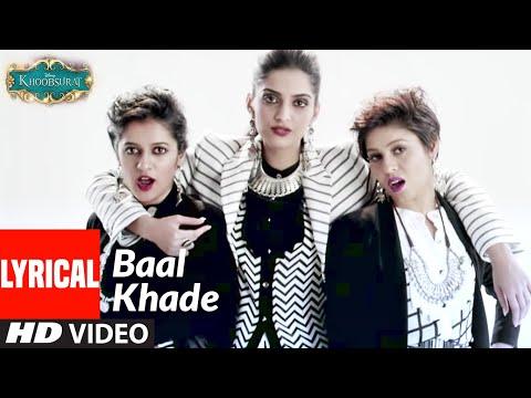 """""""Baal Khade"""" Lyrical Video   Khoobsurat   Sonam Kapoor, Fawad Khan, Sunidhi Chauhan"""
