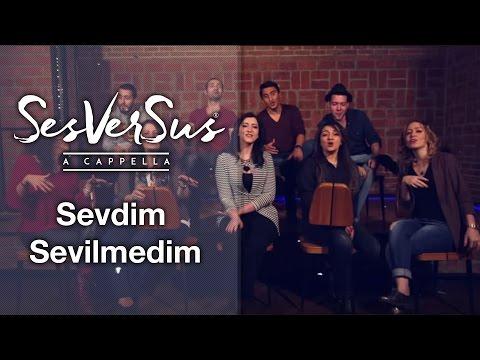 Sevdim Sevilmedim - SesVerSus (A Capella)