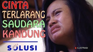 Download Video Kisah Nyata Cinta Terlarang Saudara Kandung | Kristiana Solusi TV | Eps 34 MP3 3GP MP4