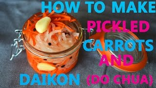 HOW TO MAKE PICKLED CARROTS AND DAIKON (CANH LAM DO CHUA)