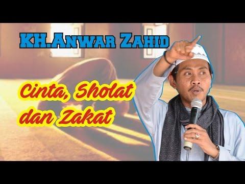 KH. Anwar Zahid | Cinta, Sholat dan Zakat - Pengajian Full