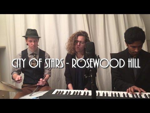 City of Stars - La La Land (Jazz Ballad Cover) - Rosewood Hill