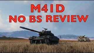 WOT - M41D No BS Review | World of Tanks
