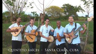 """SANTA CLARA  CUBA  - """"Quinteto Raíces"""" tocando y cantando música Cubana tradicional  - 2013"""
