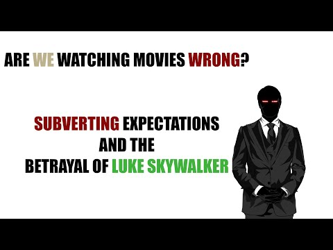 Are We Watching Movies Wrong - Subverting Expectations And The Betrayal Of Luke Skywalker