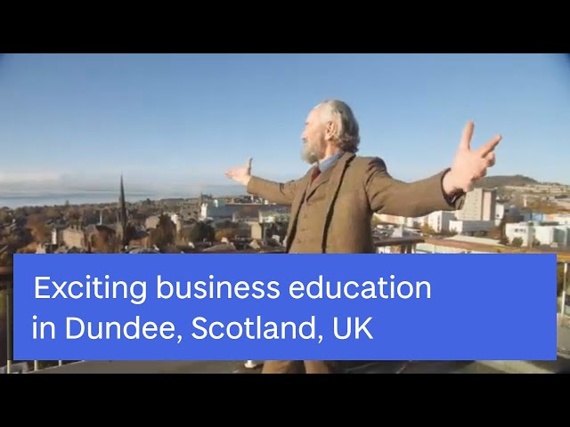 School of Business | Study Business with us | University of Dundee, Scotland, UK