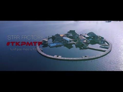 Star Factory - #TKPMTF - Clip officiel
