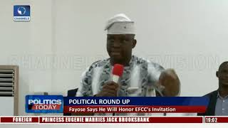 Political Round Up: Fayose Says He Will Honor EFCC's Invitation |Politics Today|