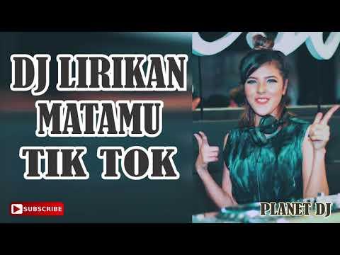 DJ LIRIKAN MATAMU TIK TOK 2018