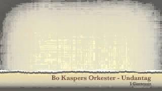 Bo Kaspers Orkester - Undantag