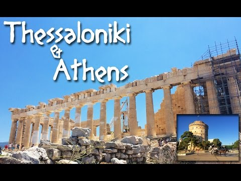 24 - Backpacking Greece: Thessaloniki & Athens