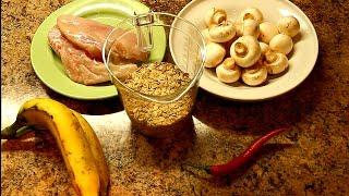#1 Закухарь-ка это! Грудка, овсянка, грибы, бананы, чили перец