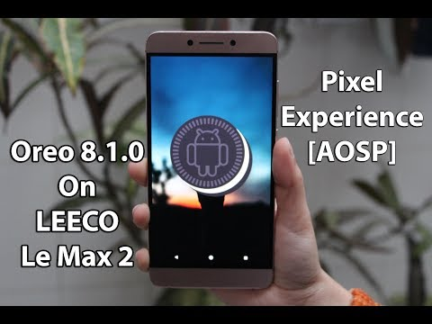 Stable Oreo 8 1 0 On Le max 2   Pixel 2 Experince Theme For