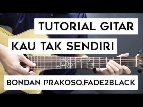 Unduh lagu (Tutorial Gitar) BONDAN PRAKOSO, FADE2BLACK - Kau Tak Sendiri | Lengkap Dan Mudah terbaru 2020