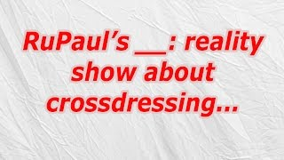 RuPaul's, reality show about crossdressing (CodyCross Answer/Cheat)