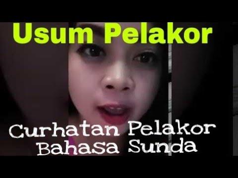 Usum Pelakor Curhatan Pelakor Bahasa Sunda